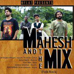 Mahesh and the Mix